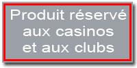 Réservé aux casinos et clubs